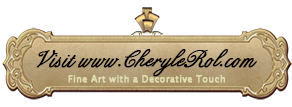Visit CheryleRol.com for fine art giclees and original artwork.  Fine Art with a Decorative Touch